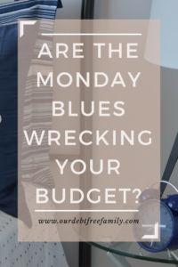 are-the-monday-blues-wrecking-your-budget