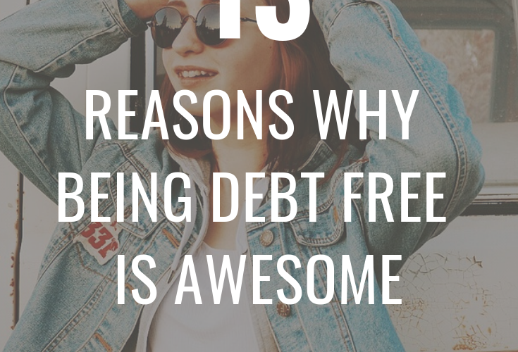'13 Reasons Why' Being Debt Free is Awesome (and I Can't Wait for It)