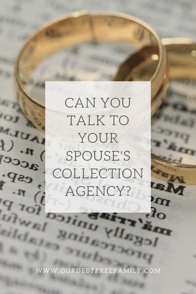 Talk to your spouse's collection agency