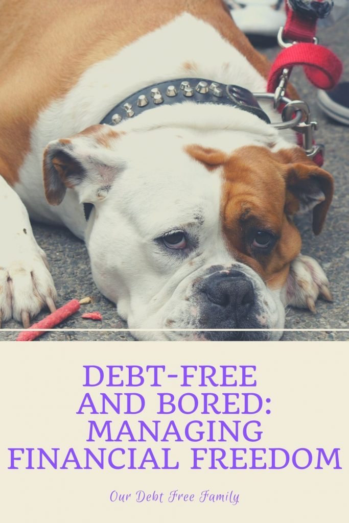 debt-free and bored